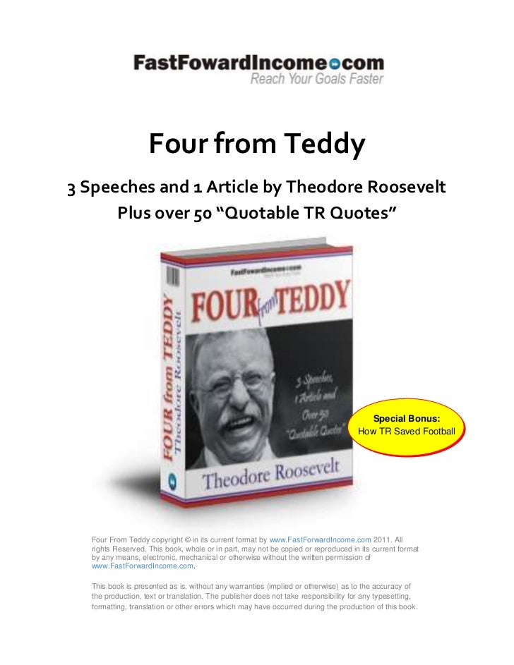 """Four from Teddy3 Speeches and 1 Article by Theodore Roosevelt      Plus over 50 """"Quotable TR Quotes""""                      ..."""