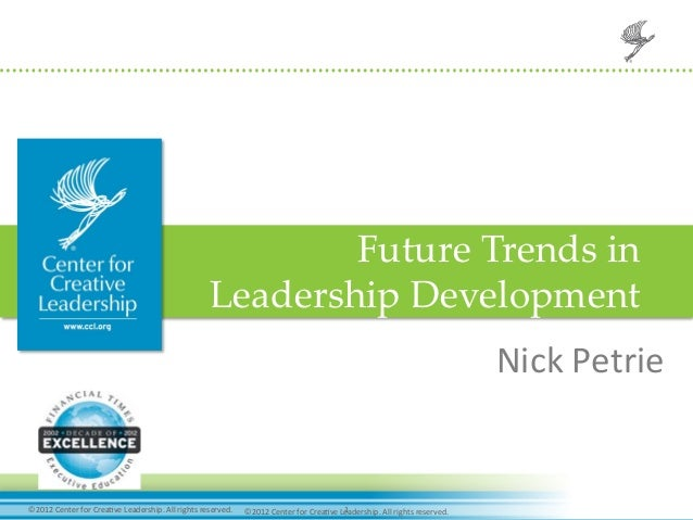 1  ©2012  Center  for  Crea-ve  Leadership.  All  rights  reserved.   ©2012  Center  for  Crea-ve...