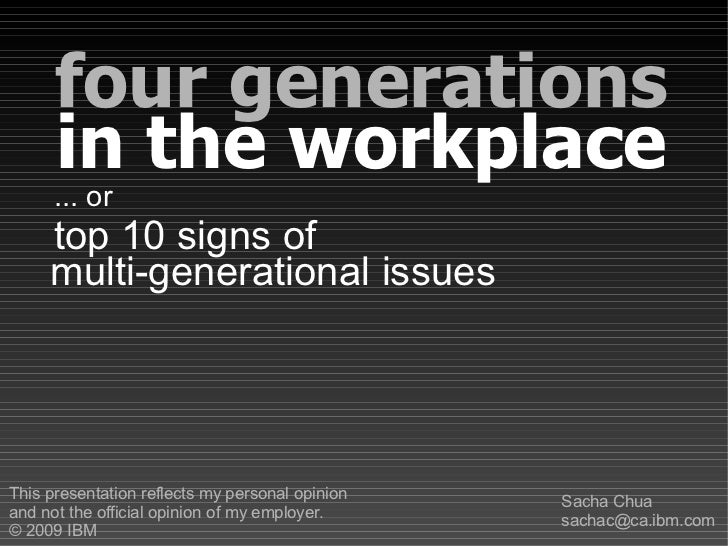 four generations       in the workplace       ... or      top 10 signs of      multi-generational issues     This presenta...