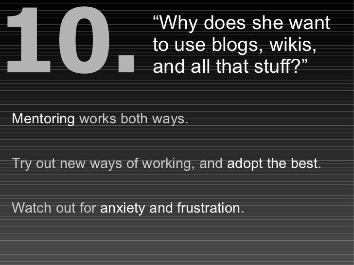 """10.                   """"Why does she want                       to use blogs, wikis,                       and all that stu..."""