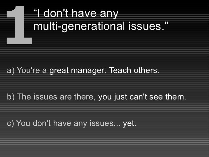 Four Generations In The Workplace: Top 10 Signs of Multigenerational Issues Slide 3