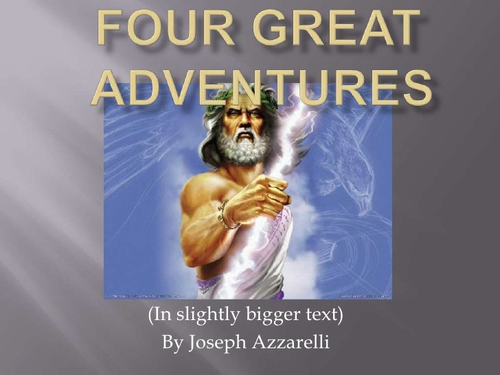 FOUR GREAT         	ADVENTURES<br />(In slightly bigger text)<br />By Joseph Azzarelli<br />