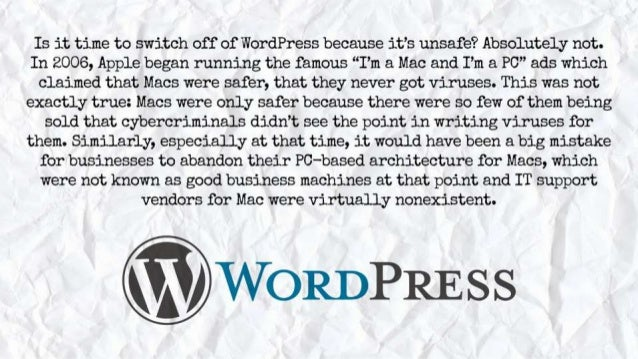 """Is it time to switch off of WordPress because it's unsafe?  Absolutely not.  In 2006, Apple began running the famous """"I'm ..."""