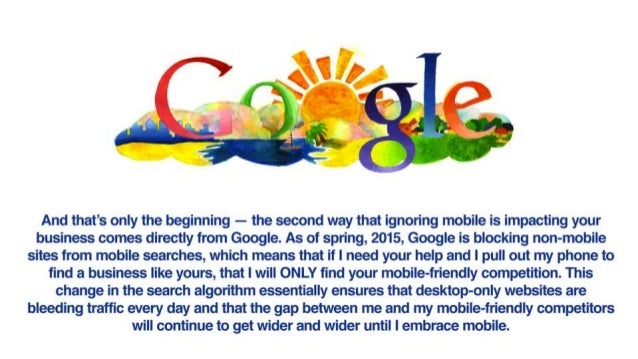 And that's only the beginning — the second way that ignoring mobile is impacting your business comes directly from Google....