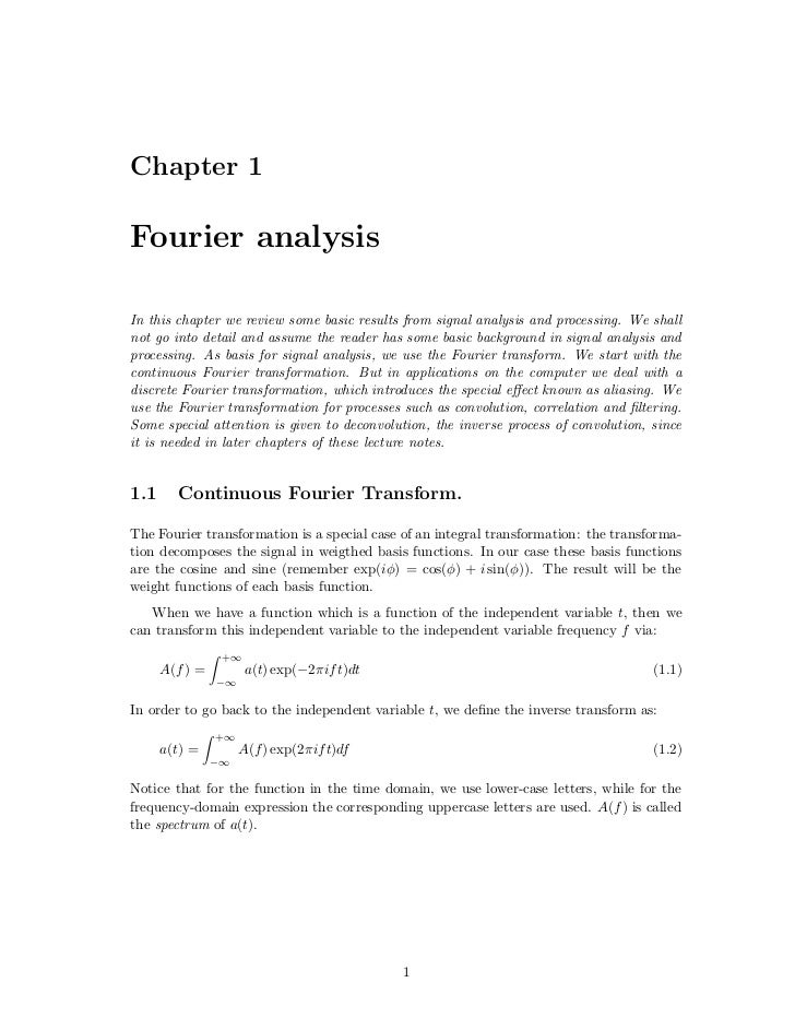 Chapter 1Fourier analysisIn this chapter we review some basic results from signal analysis and processing. We shallnot go ...