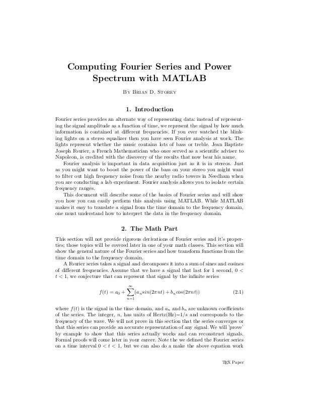Computing Fourier Series and Power Spectrum with MATLAB By Brian D. Storey 1. Introduction Fourier series provides an alte...