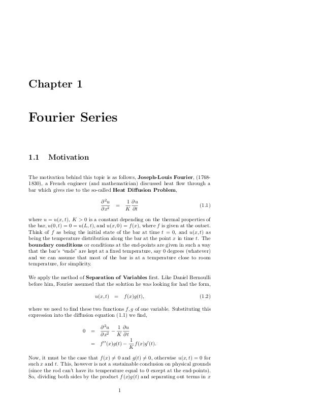 Chapter 1Fourier Series1.1     MotivationThe motivation behind this topic is as follows, Joseph-Louis Fourier, (1768-1830)...