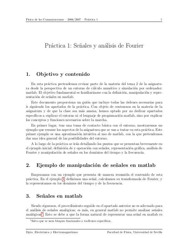 F´ ısica de las Comunicaciones – 2006/2007 – Pr´ctica 1 a  1  Pr´ctica 1: Senales y an´lisis de Fourier a ˜ a  1.  Objetiv...