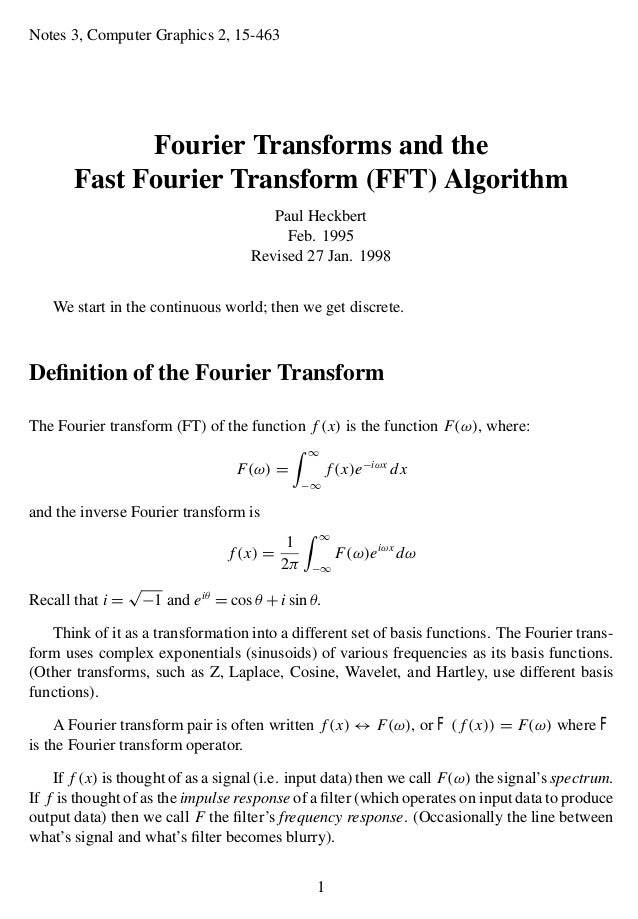 Notes 3, Computer Graphics 2, 15-463Fourier Transforms and theFast Fourier Transform (FFT) AlgorithmPaul HeckbertFeb. 1995...
