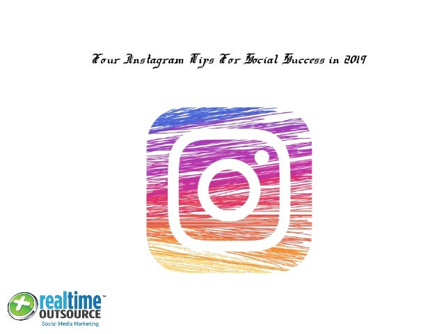 Four Instagram Tips For Social Success in 2019