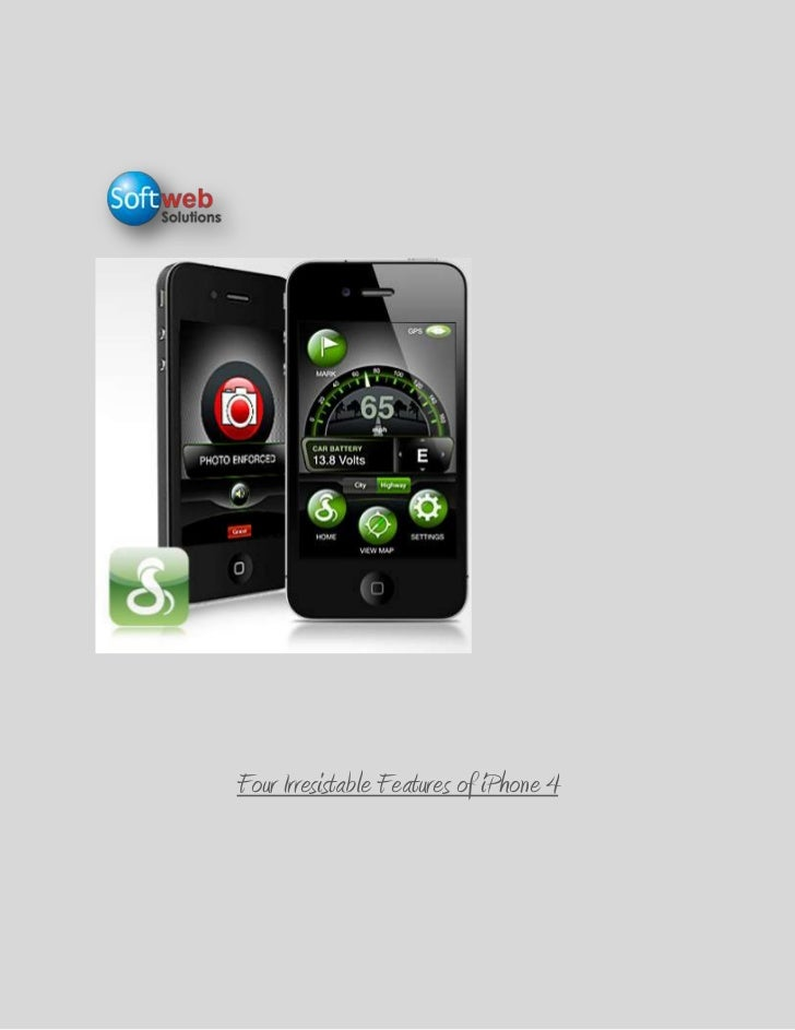 <br />Four Irresistable Features of iPhone 4<br />iPhone 4 is one of the amazing devices developed b...