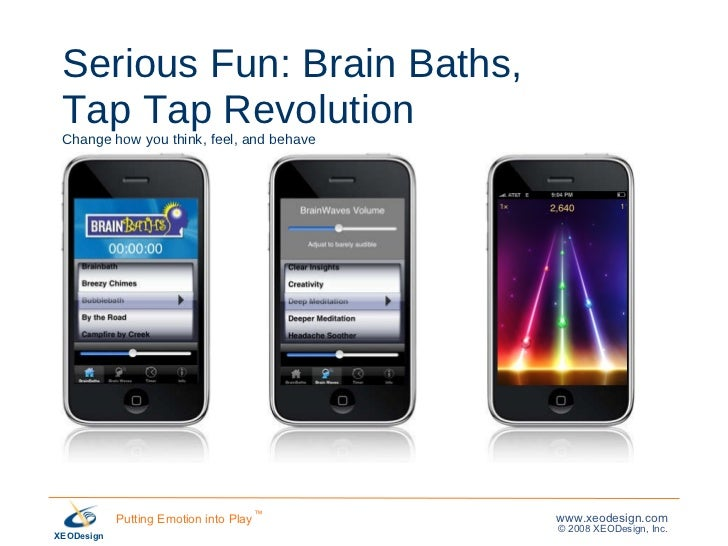 Serious Fun: Brain Baths,  Tap Tap Revolution Change how you think, feel, and behave