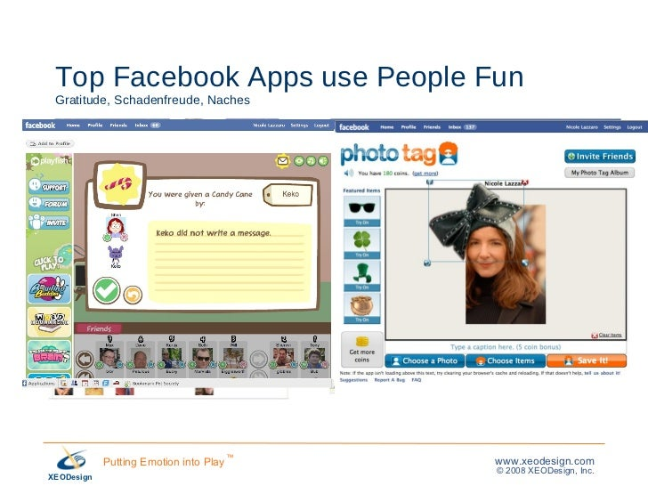 Top Facebook Apps use People Fun Gratitude, Schadenfreude, Naches <ul><li>Friendship </li></ul><ul><li>Compare </li></ul><...