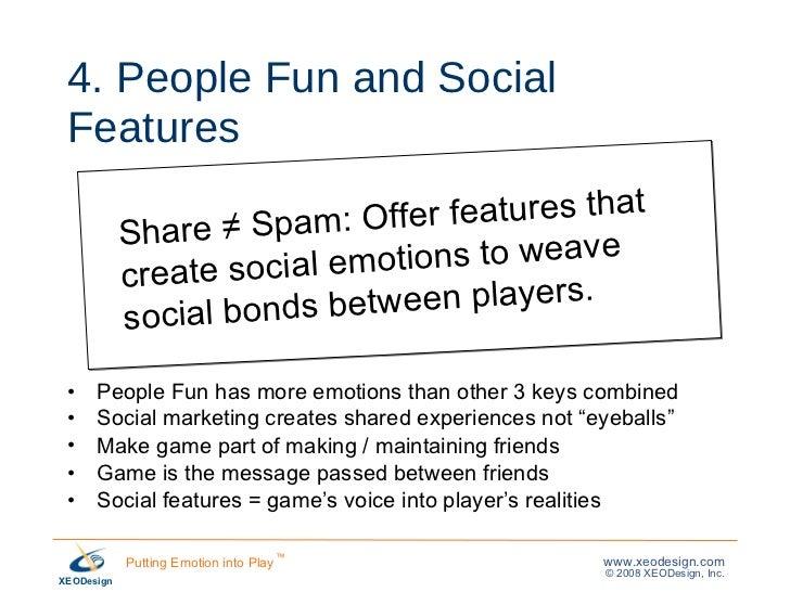 4. People Fun and Social Features <ul><li>People Fun has more emotions than other 3 keys combined </li></ul><ul><li>Social...