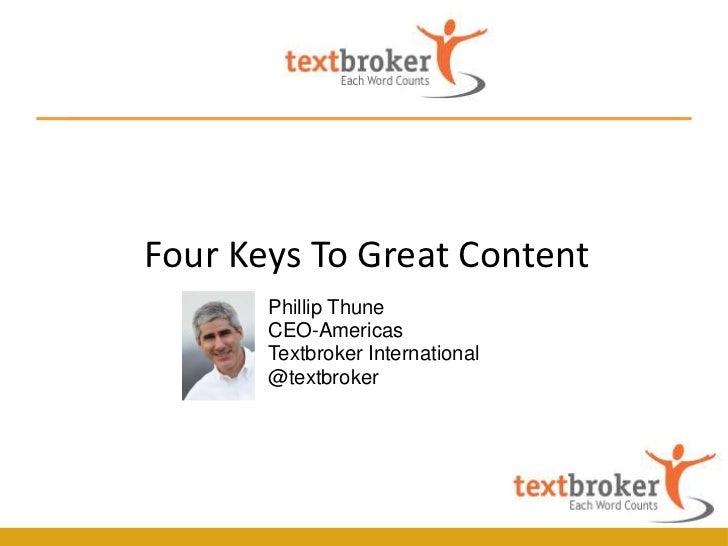 Four Keys To Great Content       Phillip Thune       CEO-Americas       Textbroker International       @textbroker