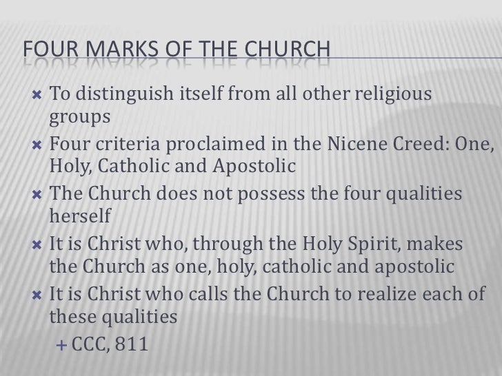 the four marks of the church essay In the nicene creed, we profess, we believe in one, holy, catholic, and apostolic church: these are the four marks of the church they are inseparab.