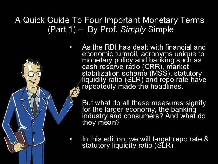 A Quick Guide To Four Important Monetary Terms  (Part 1) –  By Prof.  Simply  Simple <ul><li>As the RBI has dealt with fin...
