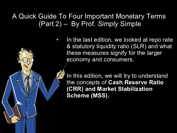 A Quick Guide To Four Important Monetary Terms  (Part 2) –  By Prof.  Simply  Simple <ul><li>In the last edition, we looke...