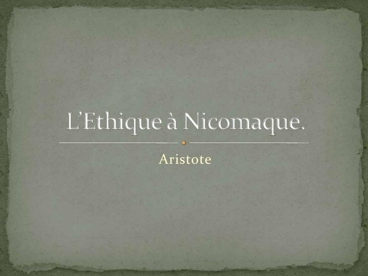 Aristote<br />L'Ethique à Nicomaque.<br />