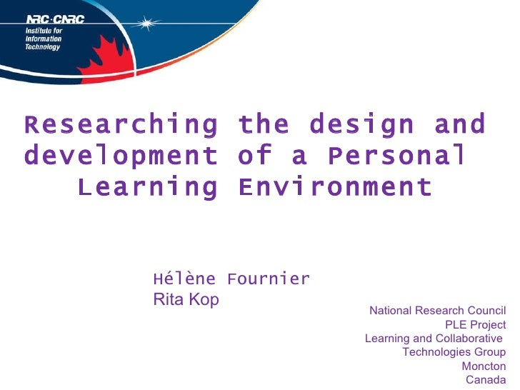 Researching the design and development of a Personal  Learning Environment National Research Council PLE Project Learning ...