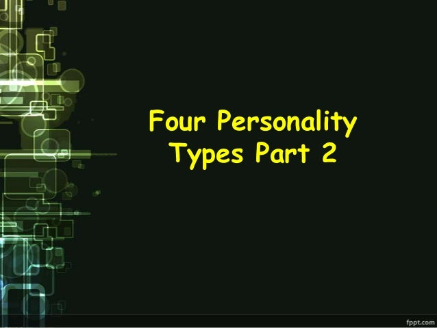 Four Personality Types Part 2
