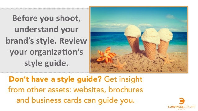 Before	   you	   shoot,	    understand	   your	    brand's	   style.	   Review	    your	   organiza@on's	   	    style	   ...
