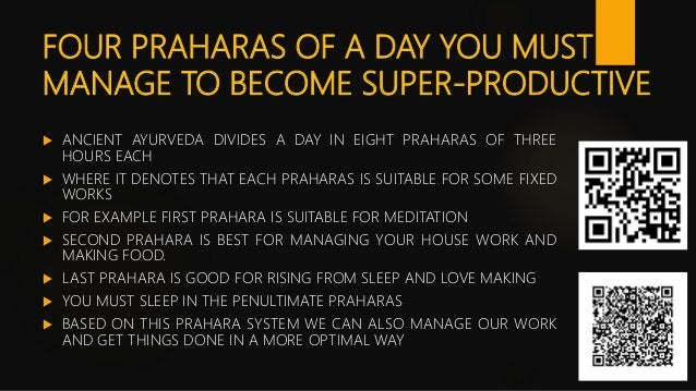 FOUR PRAHARAS OF A DAY YOU MUST MANAGE TO BECOME SUPER-PRODUCTIVE  ANCIENT AYURVEDA DIVIDES A DAY IN EIGHT PRAHARAS OF TH...