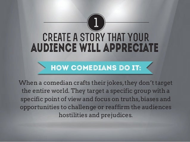 1 Create a Story that Your How to Do it yourself: No matter what size the audience is, always aim to connect with them. Un...