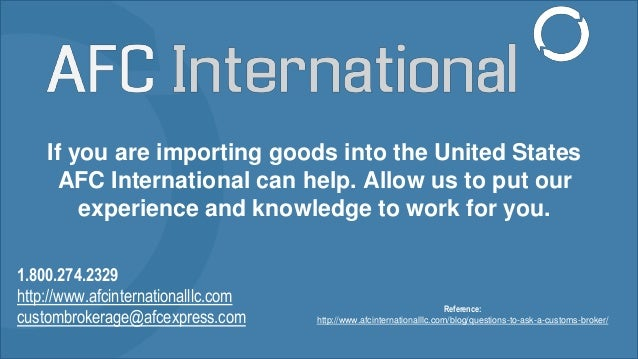 If you are importing goods into the United States AFC International can help. Allow us to put our experience and knowledge...