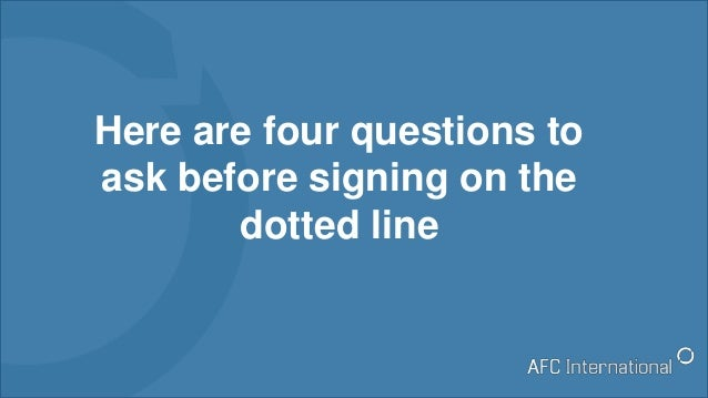 Here are four questions to ask before signing on the dotted line