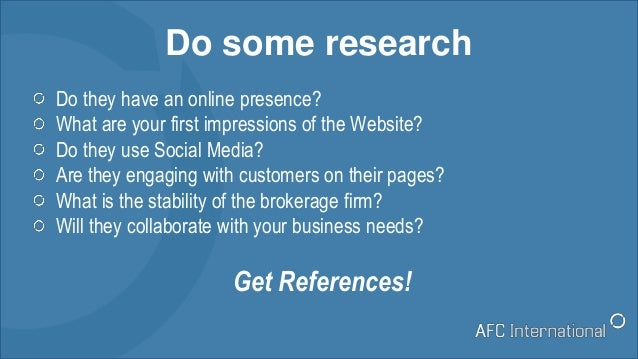Do some research Do they have an online presence? What are your first impressions of the Website? Do they use Social Media...