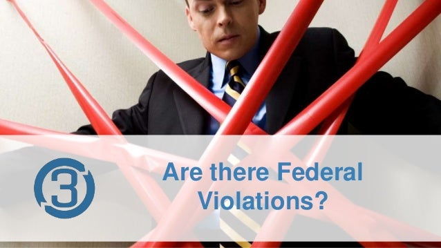 Are there Federal Violations?
