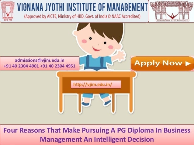 Four Reasons That Make Pursuing A PG Diploma In Business Management An Intelligent Decision admissions@vjim.edu.in +91 40 ...