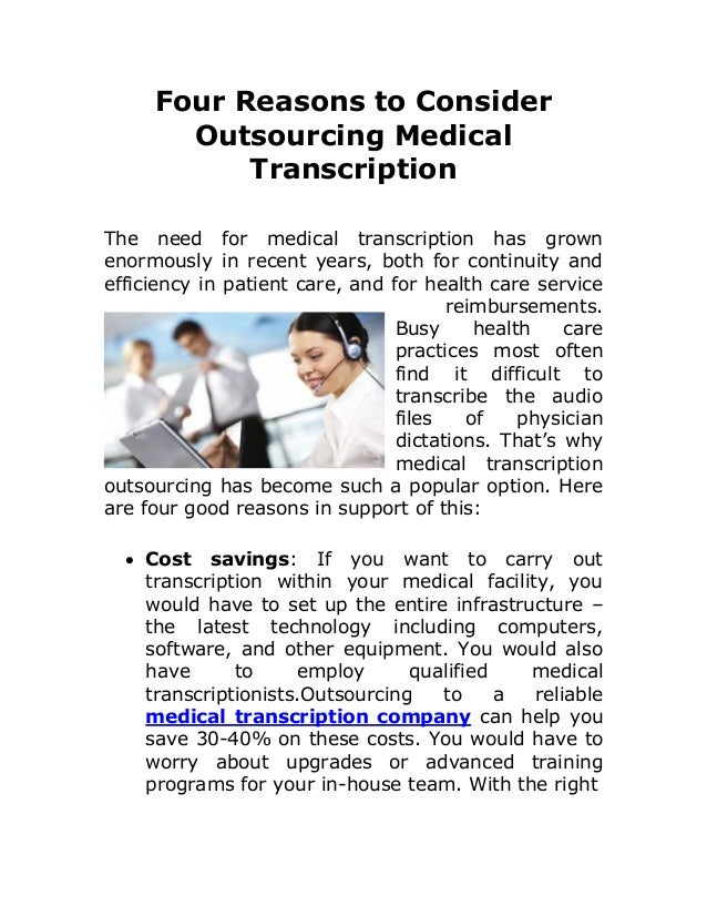 Four Reasons to Consider Outsourcing Medical Transcription The need for medical transcription has grown enormously in rece...
