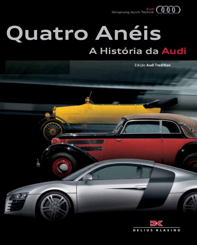 Quatro AnéisA História da Audi Edição Audi Tradition
