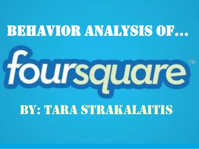 Behavior analysis of… By: Tara Strakalaitis