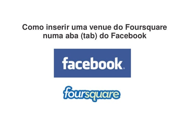 Como inserir uma venue do Foursquare    numa aba (tab) do Facebook