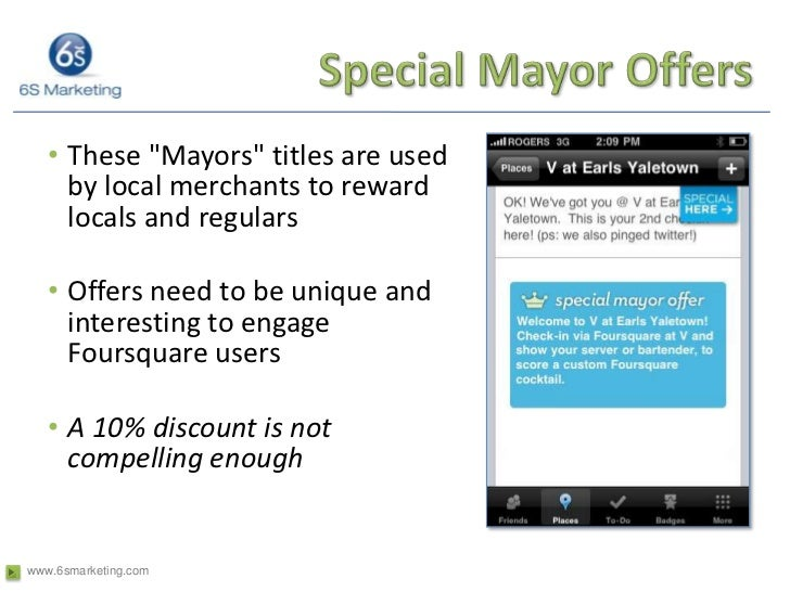 Special Mayor Offers<br />These &quot;Mayors&quot; titles are used by local merchants to reward locals and regulars<br />O...