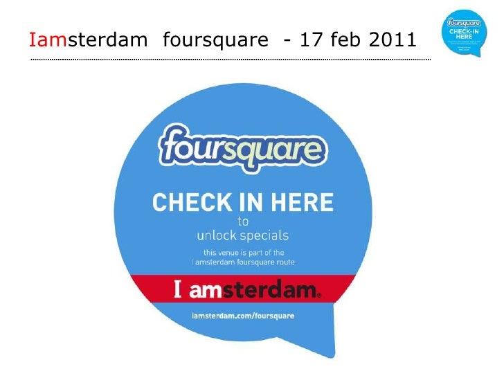 Iamsterdam  foursquare - 17 feb 2011<br />