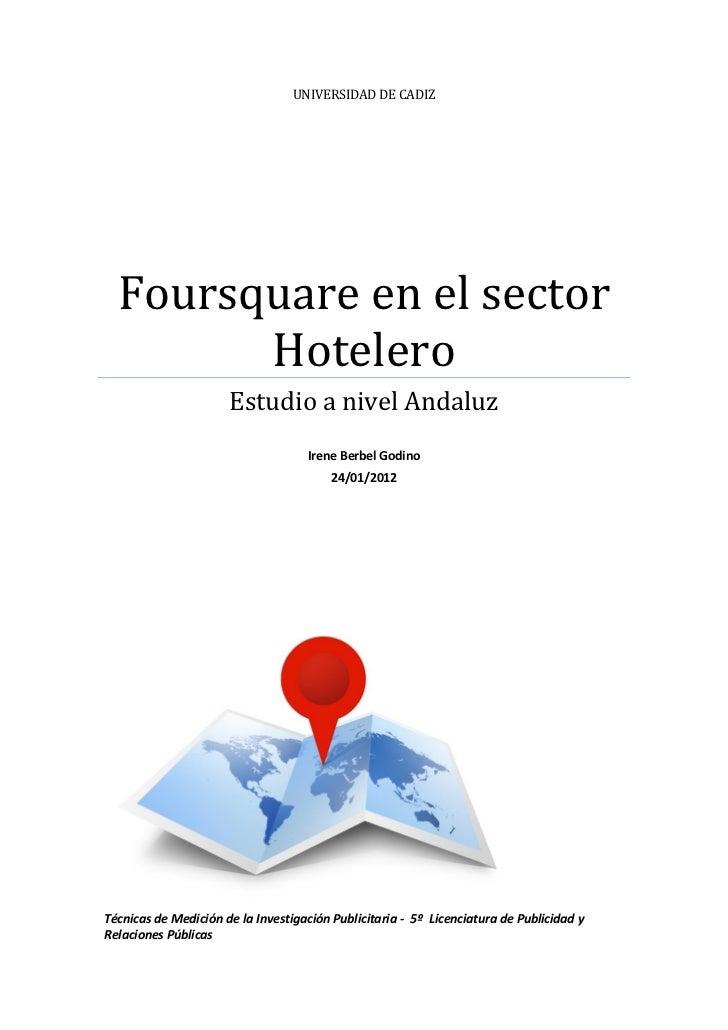 UNIVERSIDAD DE CADIZ  Foursquare en el sector        Hotelero                      Estudio a nivel Andaluz                ...