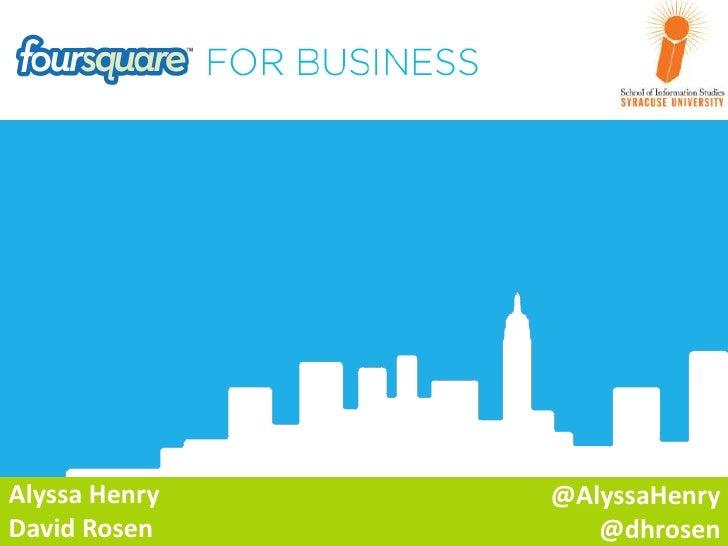 Alyssa Henry   @AlyssaHenryDavid Rosen       @dhrosen