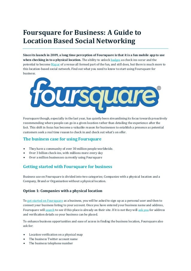 Foursquare for Business: A Guide to Location Based Social Networking Since its launch in 2009, a long time perception of F...