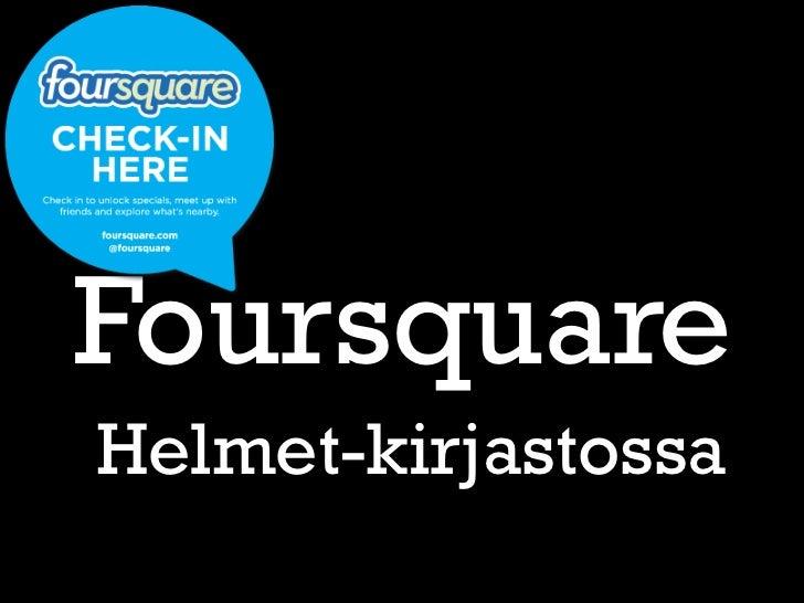 FoursquareHelmet-kirjastossa