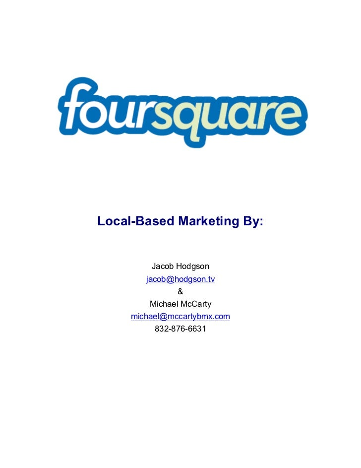 Local-Based Marketing By:         Jacob Hodgson        jacob@hodgson.tv               &         Michael McCarty     michae...
