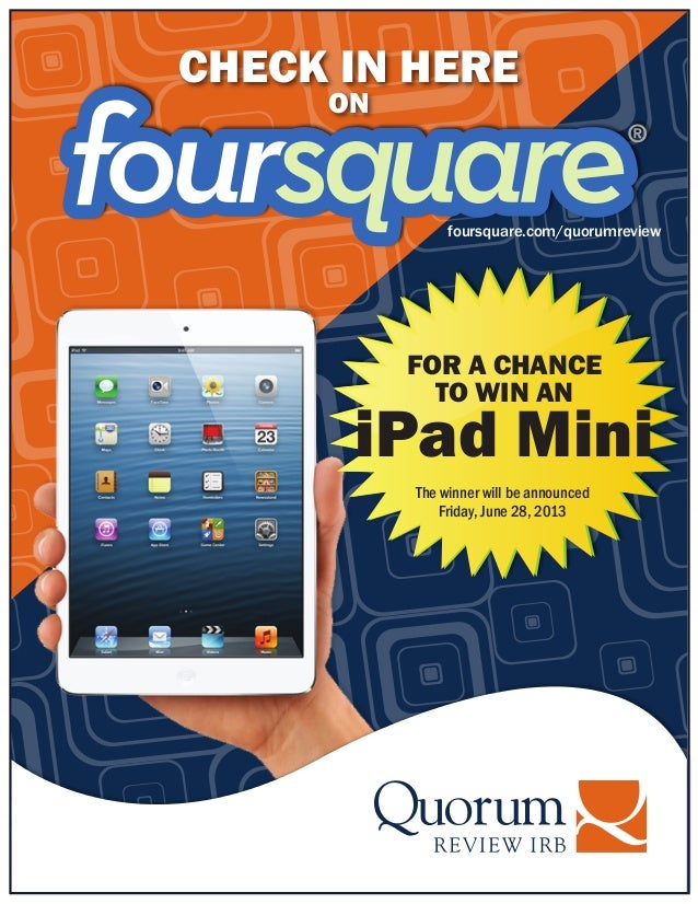 CHECK IN HEREONFOR A CHANCETO WIN ANiPad Minifoursquare.com/quorumreviewThe winner will be announcedFriday, June 28, 2013