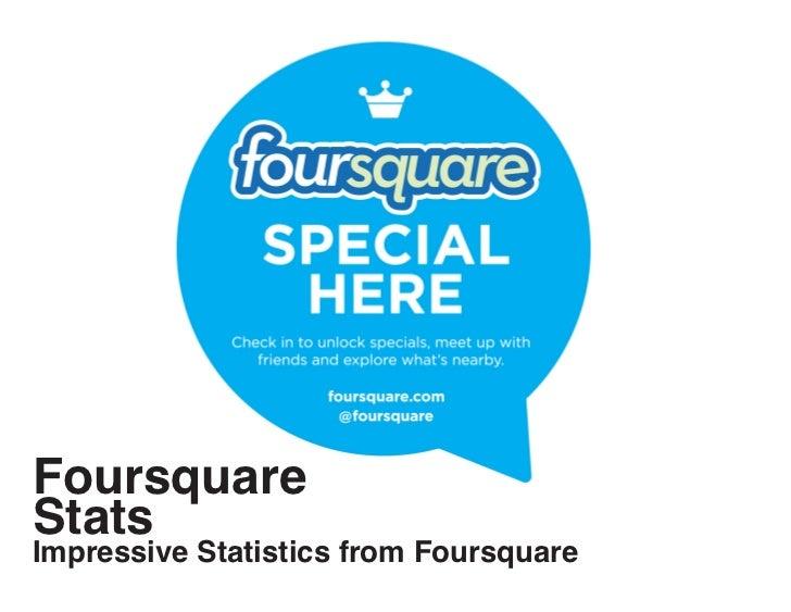 FoursquareStatsImpressive Statistics from Foursquare