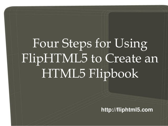 Four steps for using flip html5 to create an html5 flipbook