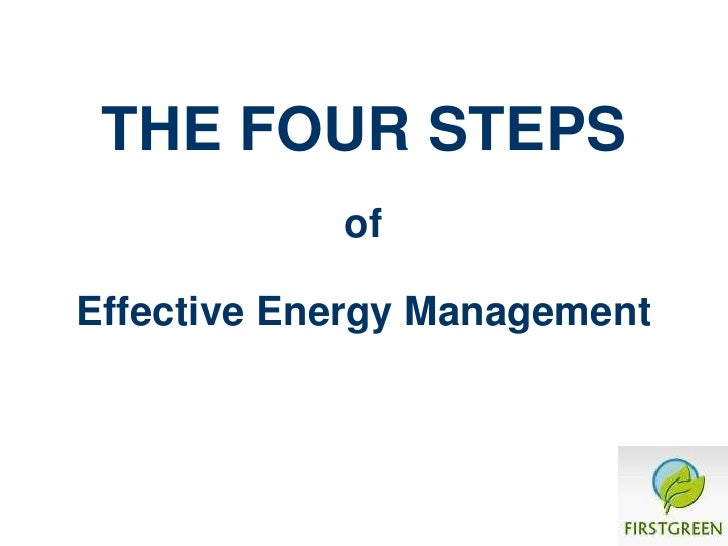 THE FOUR STEPS            ofEffective Energy Management