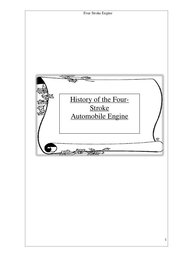 Four Stroke Engine  History of the FourStroke Automobile Engine  1