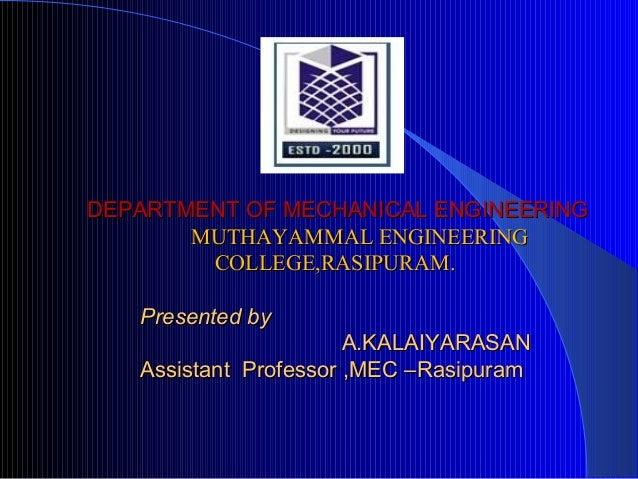 DEPARTMENT OF MECHANICAL ENGINEERINGDEPARTMENT OF MECHANICAL ENGINEERING MUTHAYAMMAL ENGINEERINGMUTHAYAMMAL ENGINEERING CO...